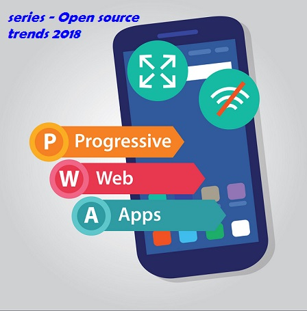 Progressive Web Apps (PWA) as a latest open source technology trend